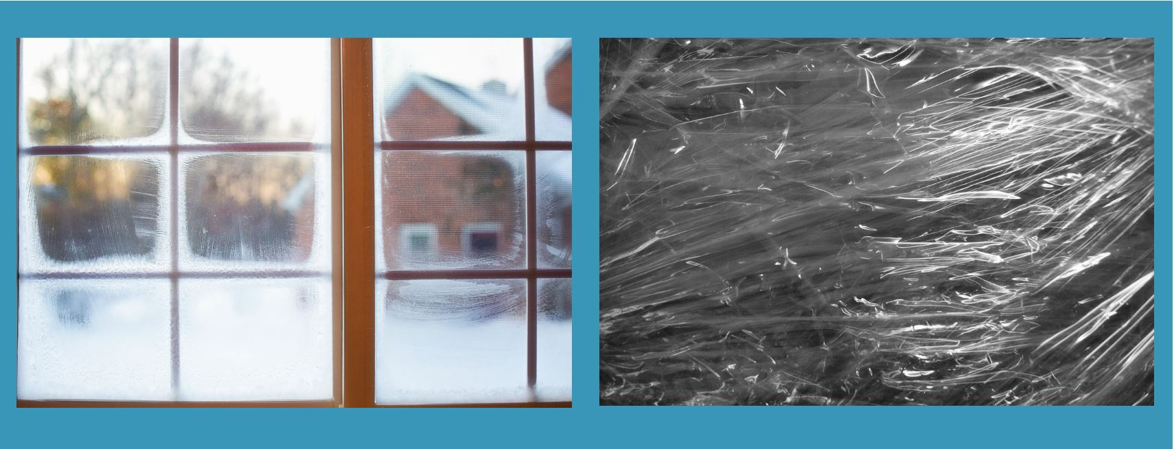 Two pictures side by side on a blue background, the first shows a window with six panes on each side of a divider that is fogged and showing snow outside, the next shows plastic wrap used for weather sealing